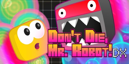 Don't Die, Mr Robot! DX