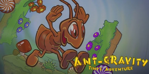 Ant-Gravity: Tiny's Adventure